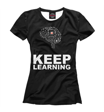 "T-shirt T-shirt v ai vђ"" keep learning 