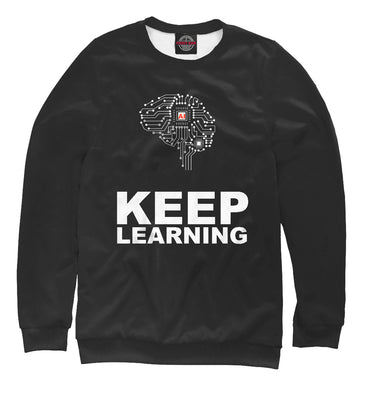 "Sweatshirt Sweatshirt v ai vђ"" keep learning 