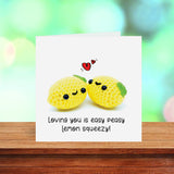 'Loving you is easy peasy lemon squeezy' Cute lemon greetings card