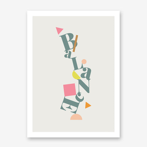 Typography poster print by Linda Gobeta, with funky ''Balance'' quote and colourful shapes, on light grey background.
