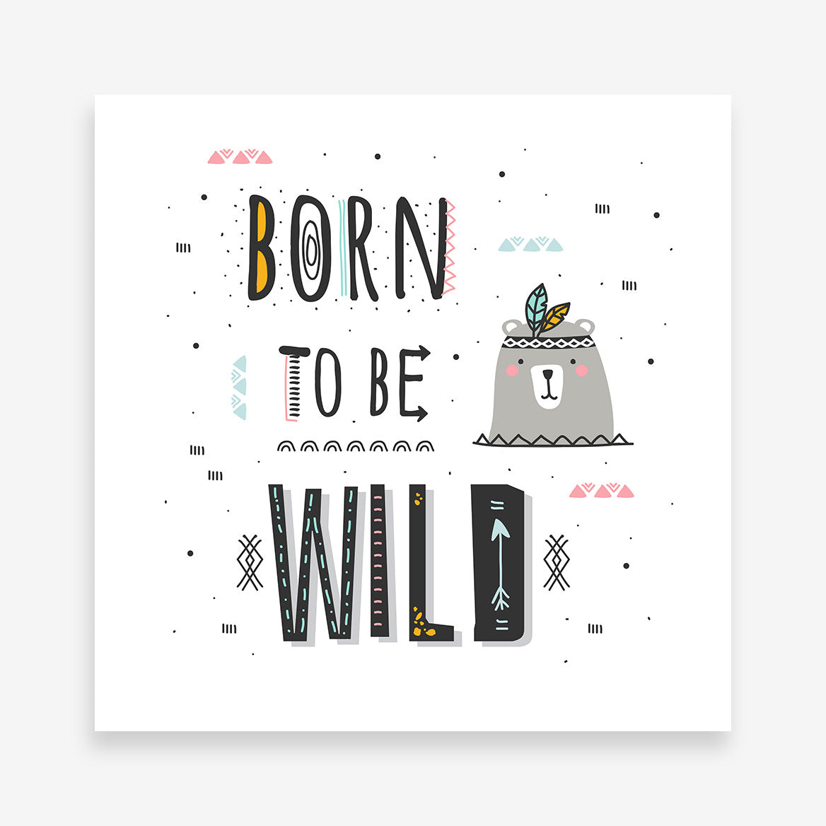 "Kids square print with black text ""Born to be wild"", on a white background."