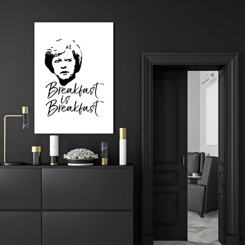 "Black and white typography canvas print with the text ""Breakfast is Breakfast"" and Theresa's May portrait - wall view"
