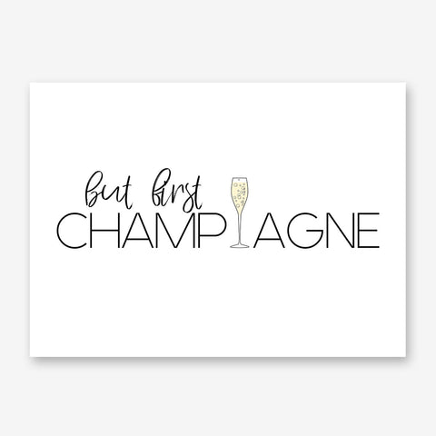 "Poster print with the quote ""but first champagne"" in black, on a white background."