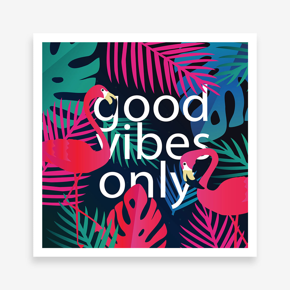 "Illustration poster print with colourful leaves, pink flamingos and white text ""good vibes only""."