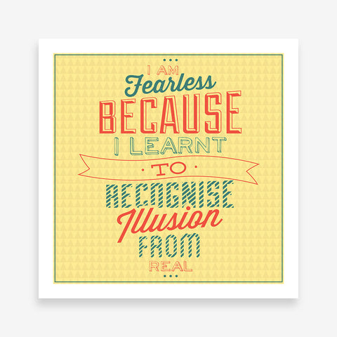 "Retro poster print with green and red inspirational quote ""I am fearless because I learnt to recognise illusion from real. """