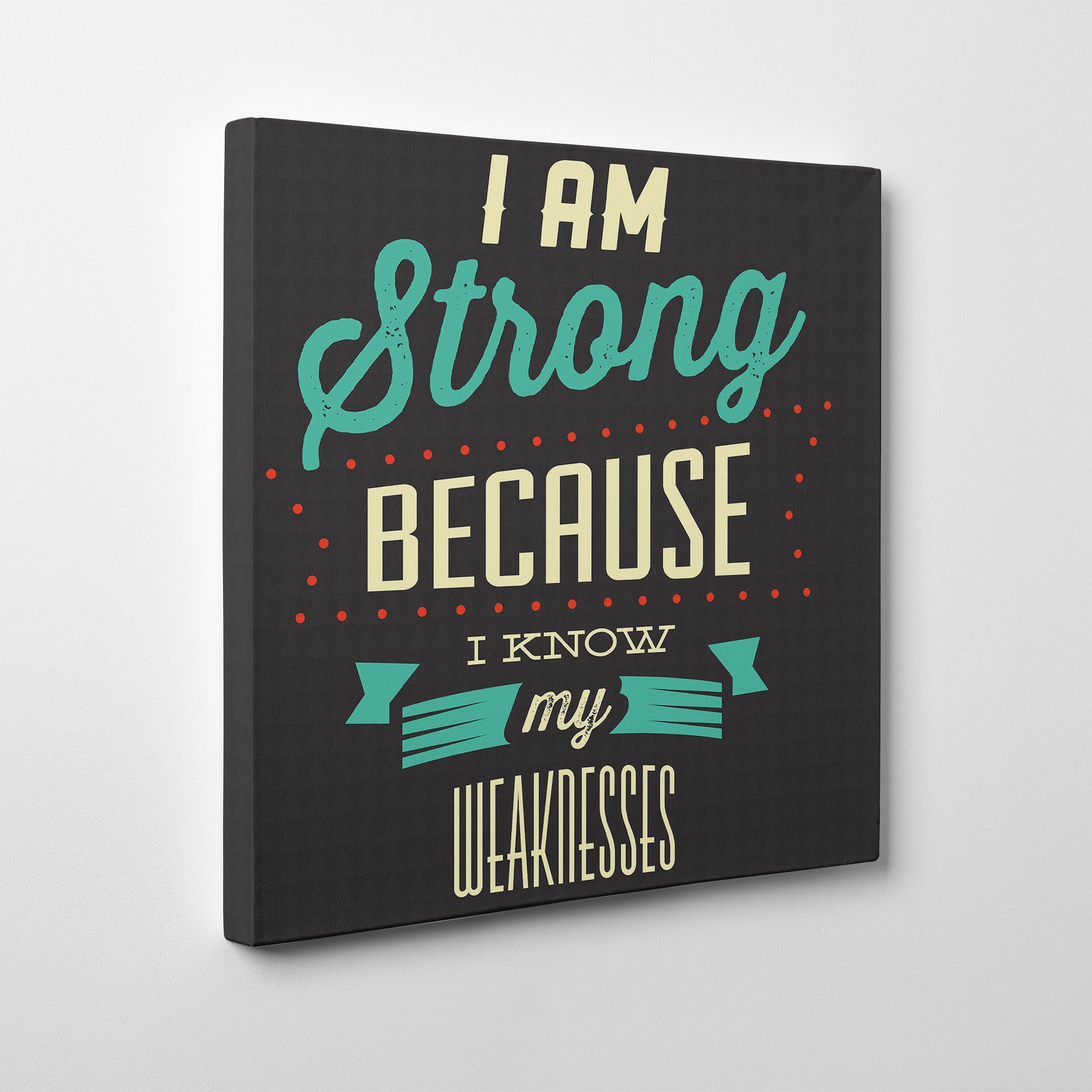 "Retro canvas print with white and blue inspirational quote ""I am strong because I know my weakness""-side view"