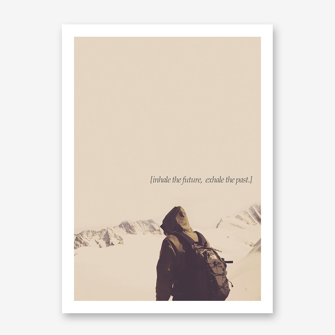 Photography poster print by Kubistika, with a mountain hiker and inspirational quote ''inhale the future, exhale the past''.