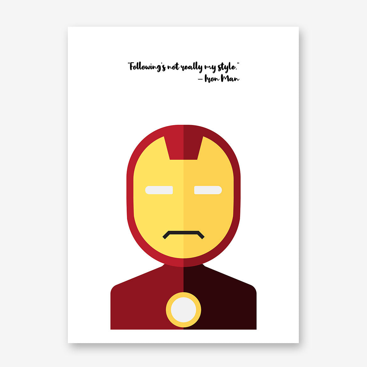 "White poster print with Iron Man's quote ""Following's not really my style"" and Iron Man's abstract portrait"