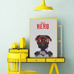 Superman inspired poster print with a cute pug and the quote 'Super hero', on grey background - wall view
