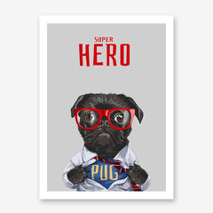 Superman inspired poster print with a cute pug and the quote 'Super hero', on grey background