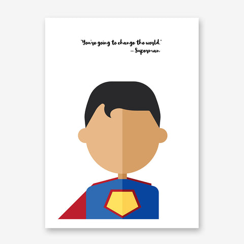 "White canvas print with Superman's quote ""You're going to change the world"" and Superman's abstract portrait."