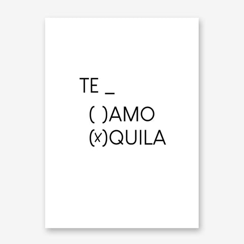Funny typography poster print, with ''Te amo//Tequila'