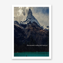 Photography poster print by Kubistika, with an impressive mountain, turquoise blue lake and quote 'the mountain is calling and I must go'.
