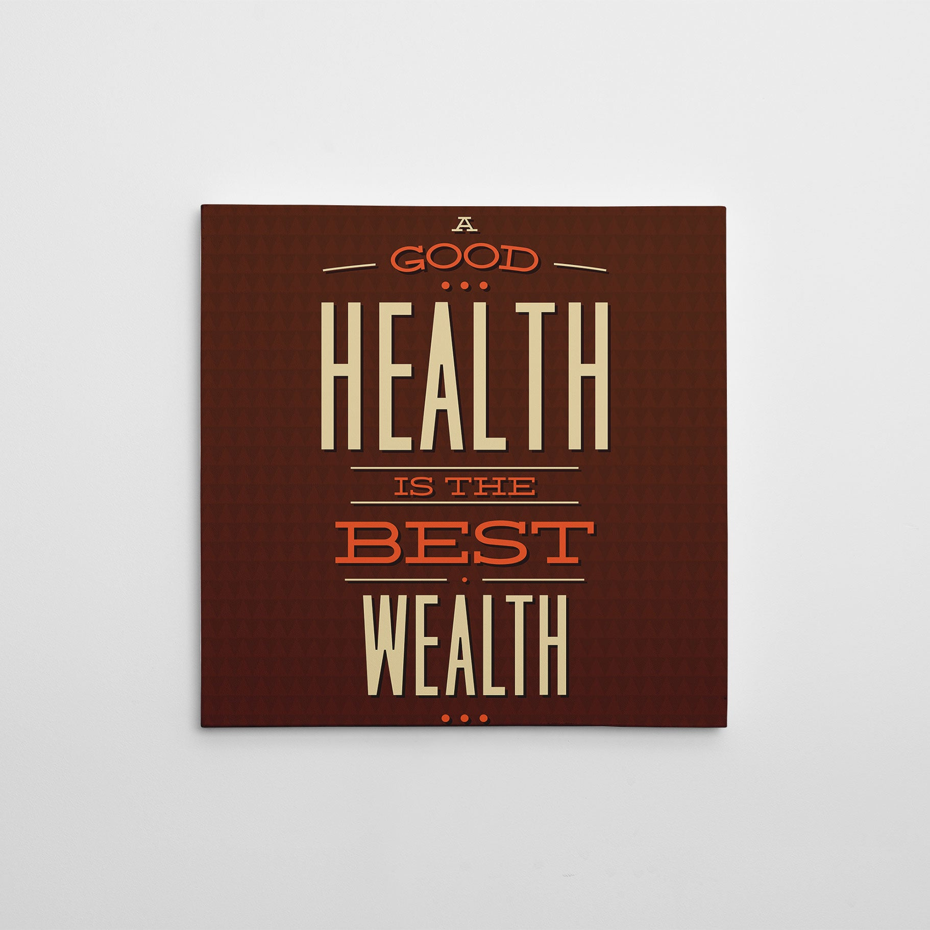"Vintage canvas print with white and orange text ""A good health is the best wealth""."