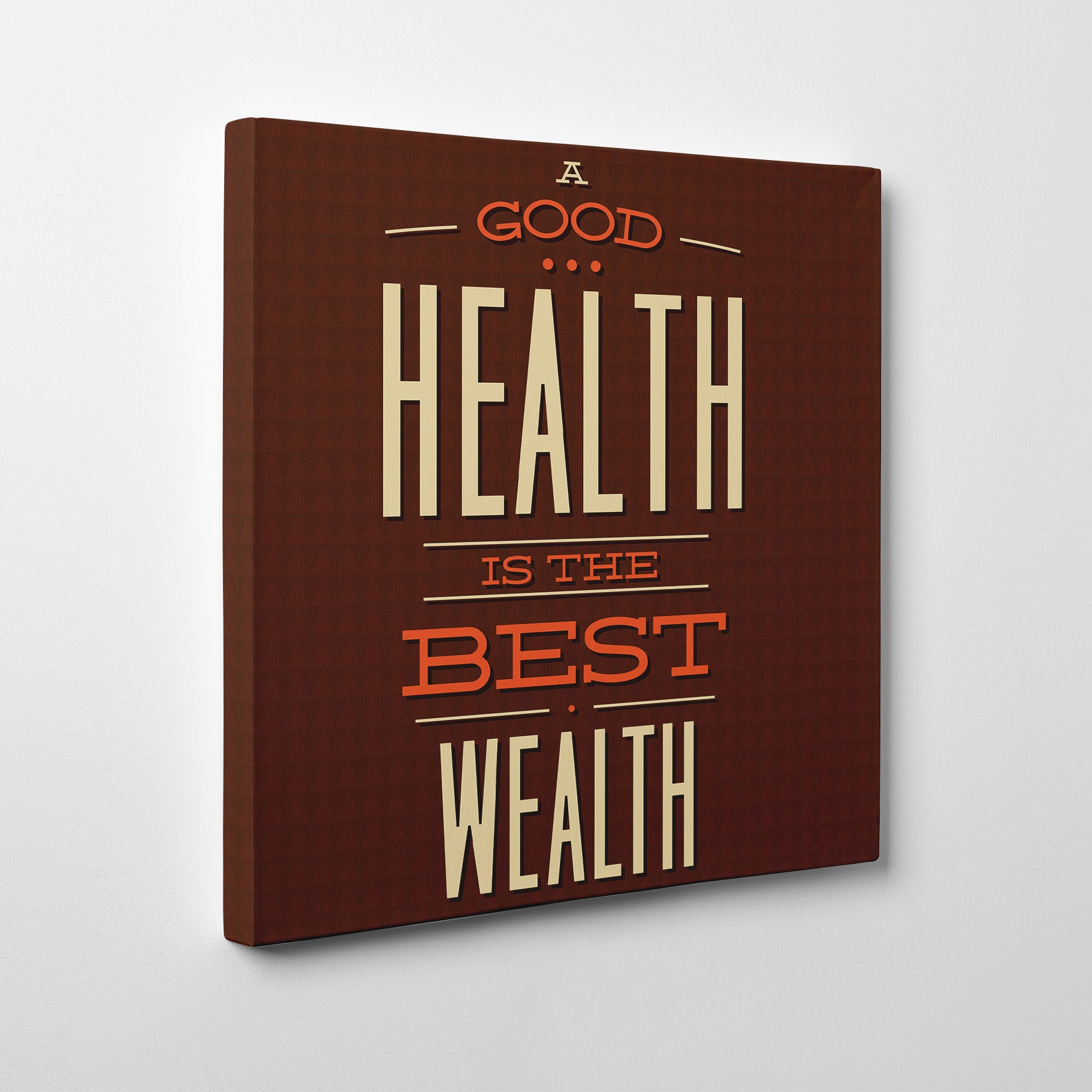 "Vintage canvas print with white and orange text ""A good health is the best wealth"" - side view."