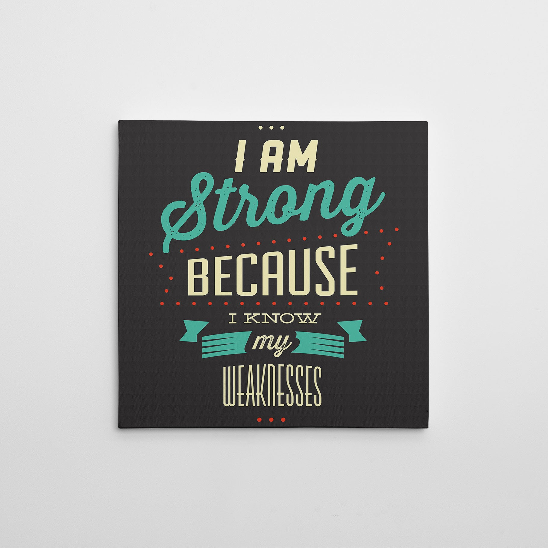 "Retro canvas print with white and blue inspirational quote ""I am strong because I know my weakness."""