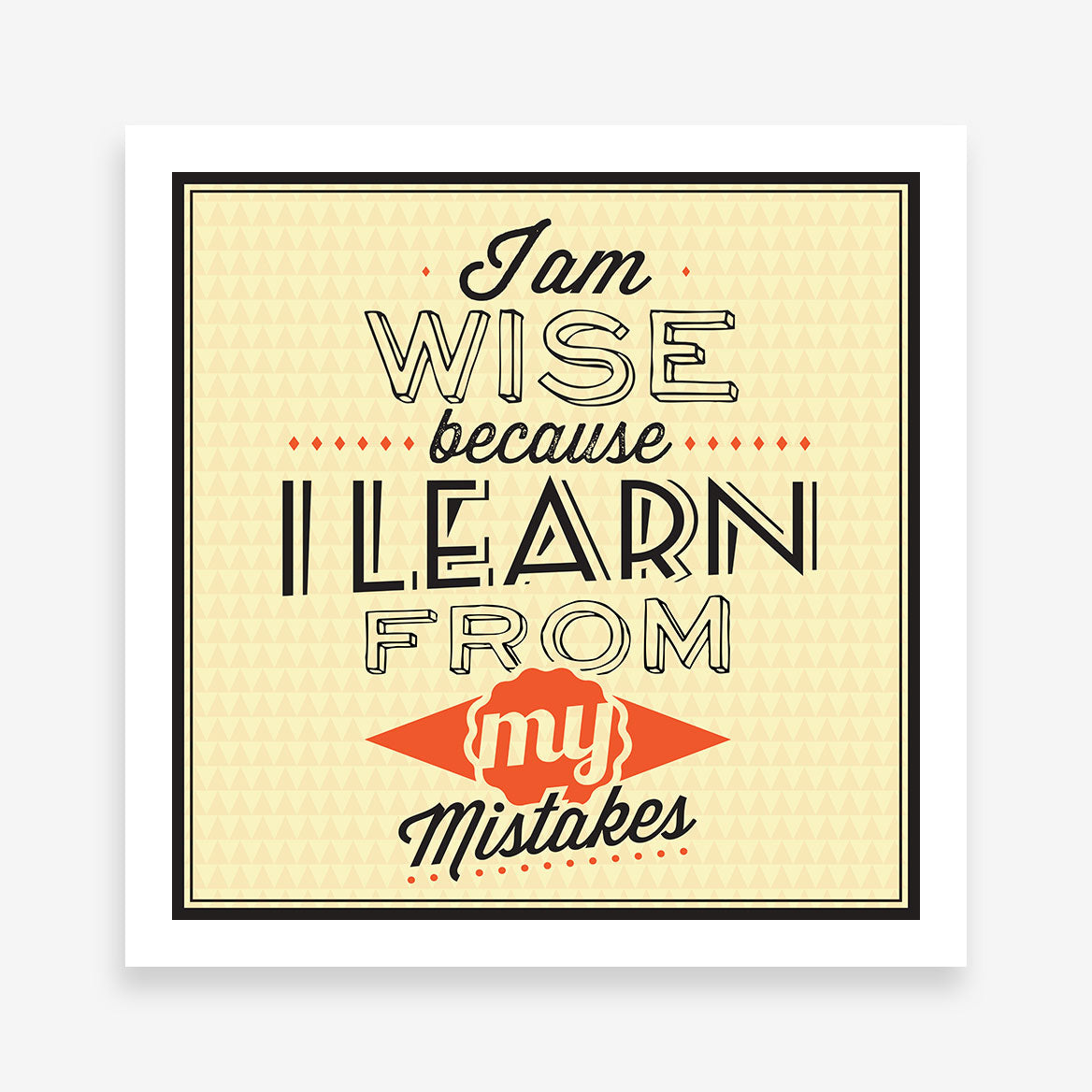 "Poster print with inspirational quote ""I am wise because I learn from my mistakes"", on orange background."
