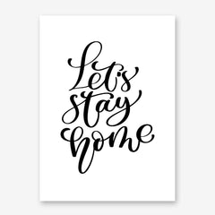 Black and white poster print with the quote 'Let's stay home'