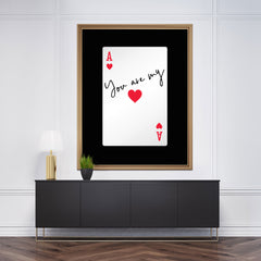 Poster print with the quote 'You are my' on an ace of hearts card, on black background, framed