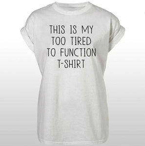 """This Is My Too Tired To Function"" Cotton T-Shirt - My Chronic Style"
