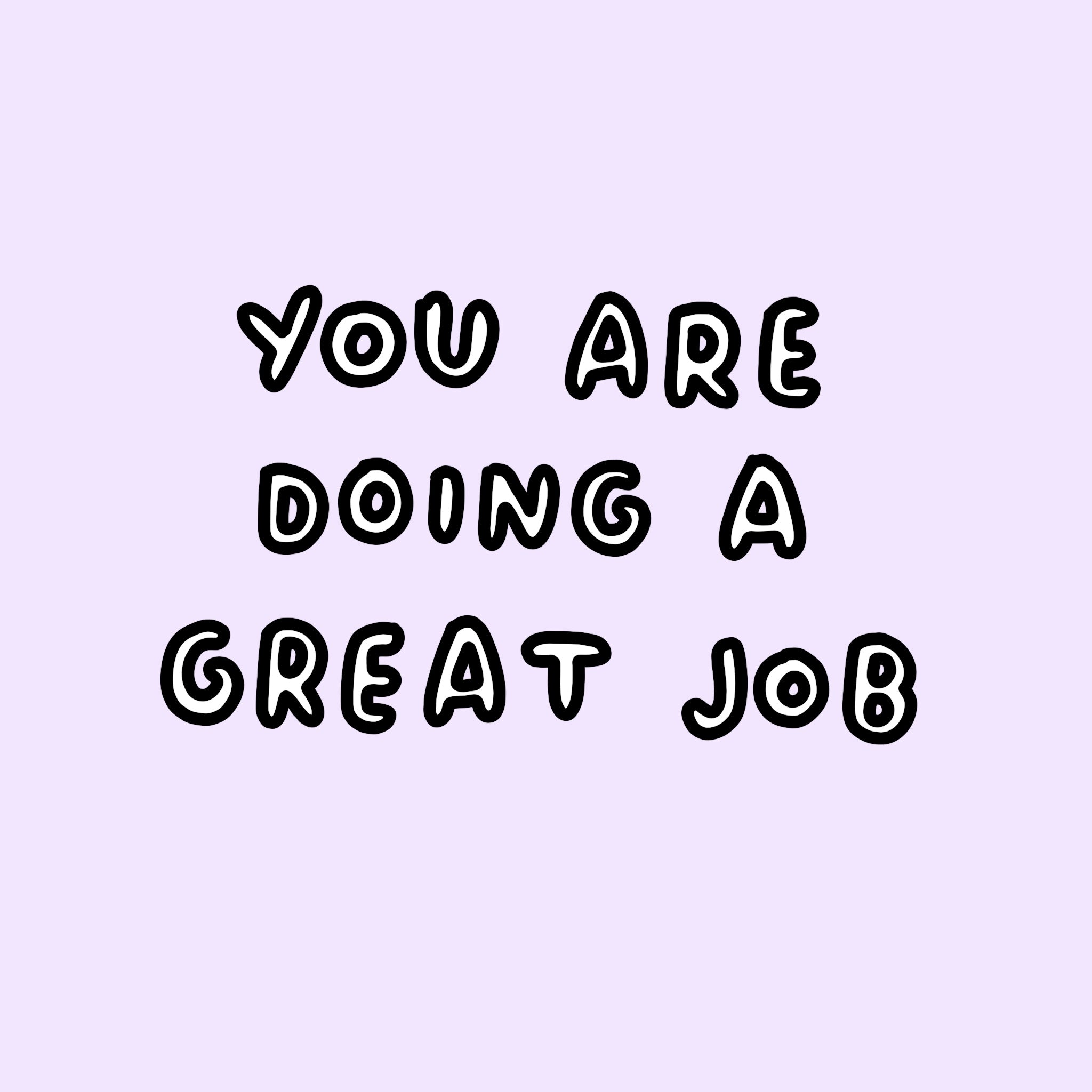 You Are Doing A Great Job! – Veronica Dearly