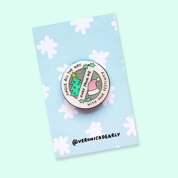 Jingle All the Way Away With Your Festivity Anti-Christmas Enamel Glitter Pin