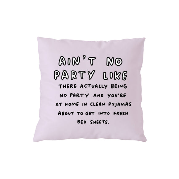 Ain't No Party Like There Actually Being No Party Pink Cushion