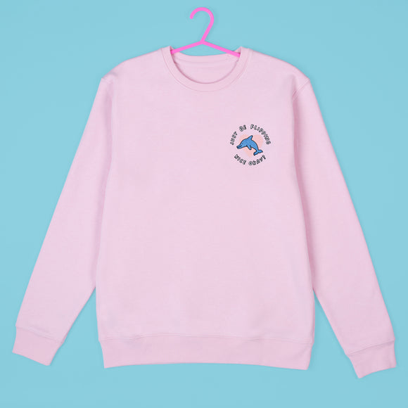 Just Be Flipping Nice Okay Dolphin Embroidered Sweatshirt