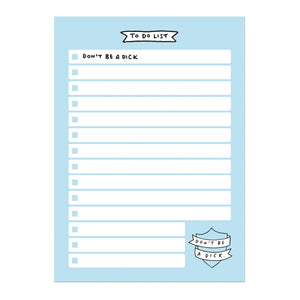 Don't Be A Dick To Do List Pad A5
