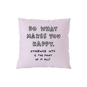 Do What Makes You Happy Pink Cushion