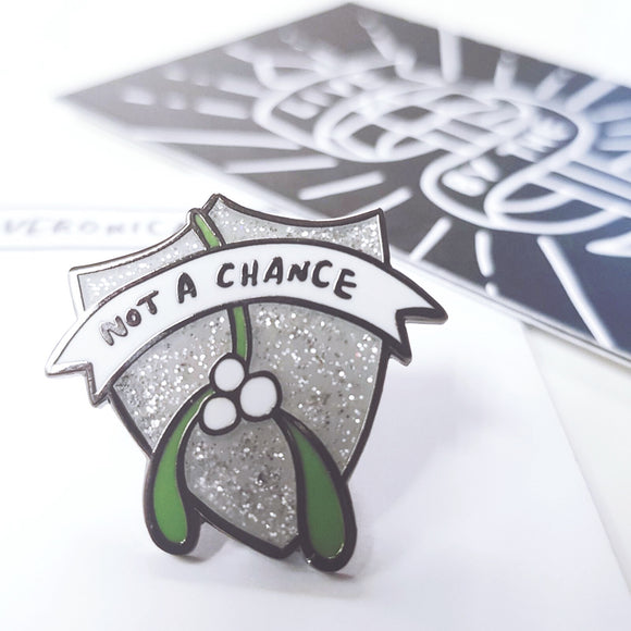 Not A Chance Mistletoe Christmas Glitter Pin
