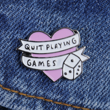 Quit Playing Games Soft Enamel Pin Badge