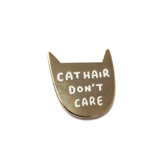 Cat Hair Don't Care Enamel Pin Badge