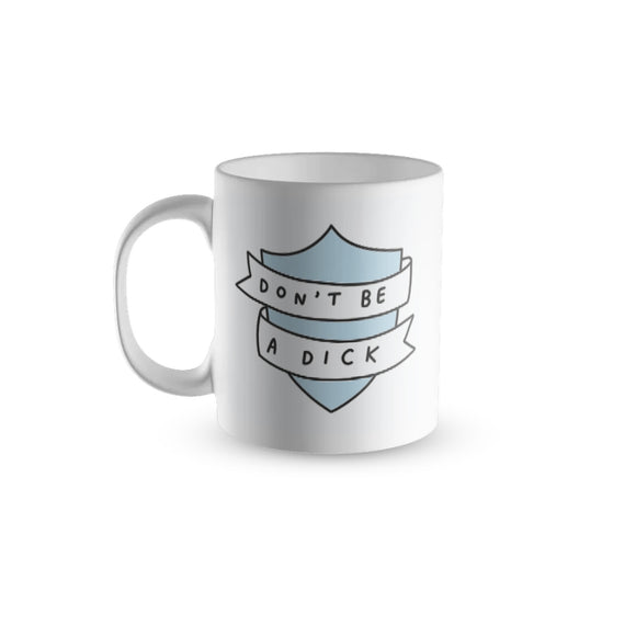 Don't Be A Dick Mug in Blue