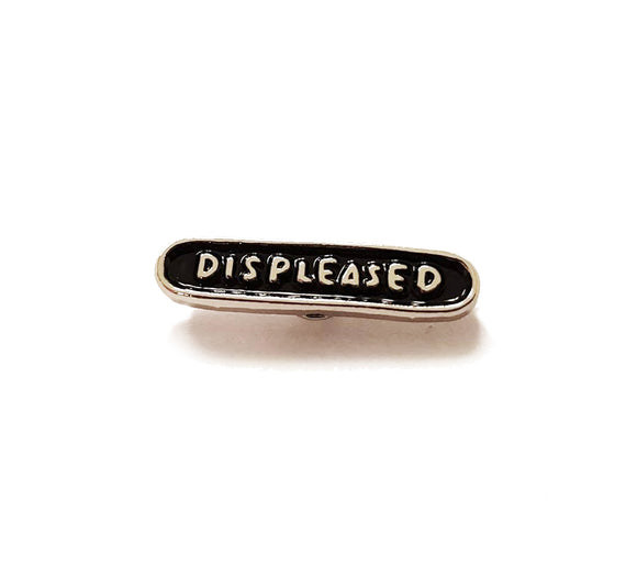 Displeased Soft Enamel Pin Badge