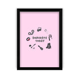 Dominate Today Pink Art Print by Veronica Dearly - Frame & Size Options