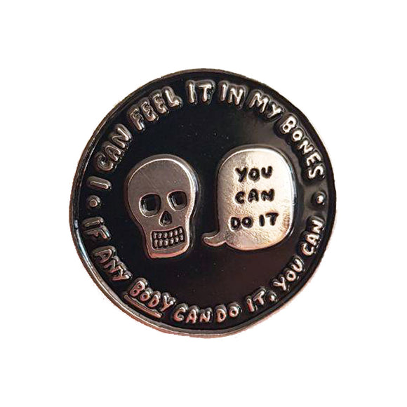 I Can Feel It In My Bones Enamel Pin
