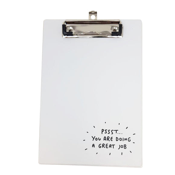Pssst... You Are Doing A Great Job A5 ish Sized Clipboard by Veronica Dearly