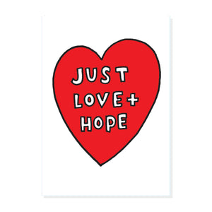 Just Love & Hope A5 or A4 or A3 Print