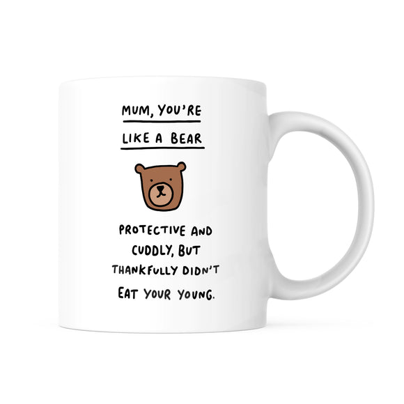 Mum You're Like A Bear Mug