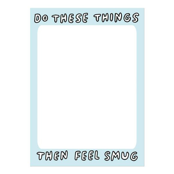 Do These Things Then Feel Smug A6 To Do List Notepad