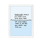 Sometimes People Will Mess With Your Good Vibes Blue Art Print by Veronica Dearly - Frame & Size Options