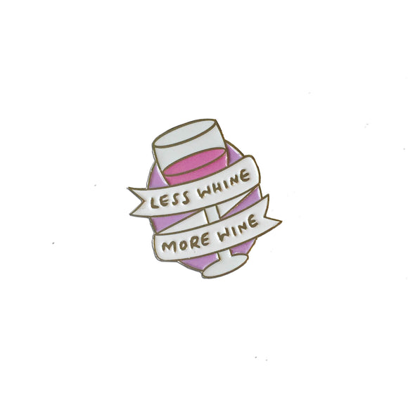 Less Whine More Wine Enamel Pin