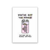 You've Got The Power White Art Print by Veronica Dearly - Frame & Size Options