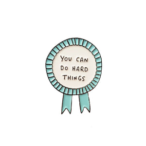 You Can Do Hard Things Cute Rosette Enamel Pin