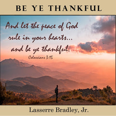 Be Ye Thankful
