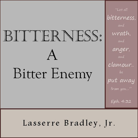 Bitterness: A Bitter Enemy
