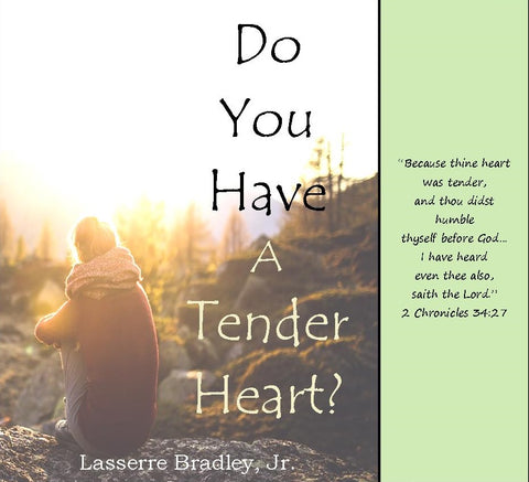 Do You Have a Tender Heart?