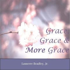 Grace, Grace, and More Grace
