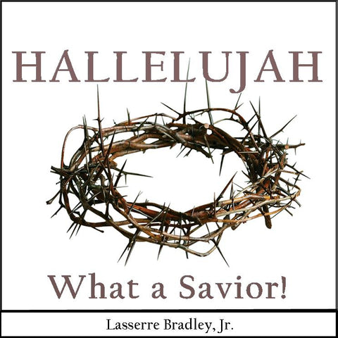 Hallelujah, What a Savior!